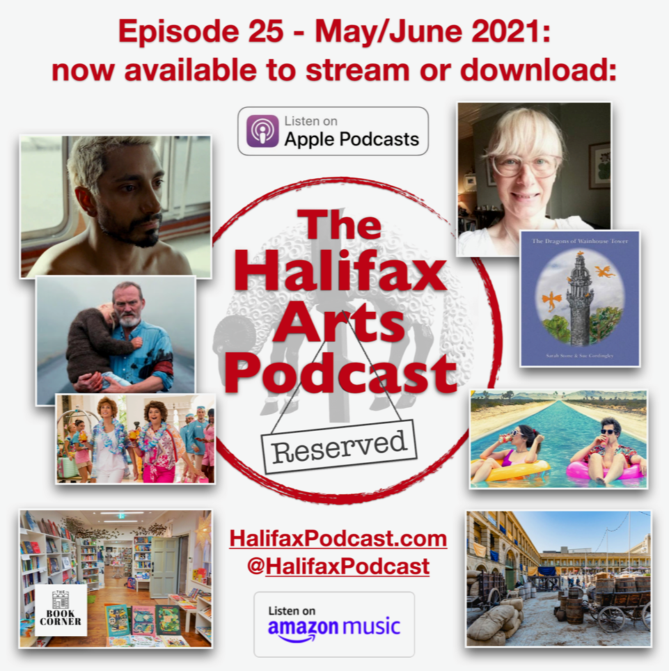 Welcome to the May / June 2021 episode of The Halifax Arts Podcast